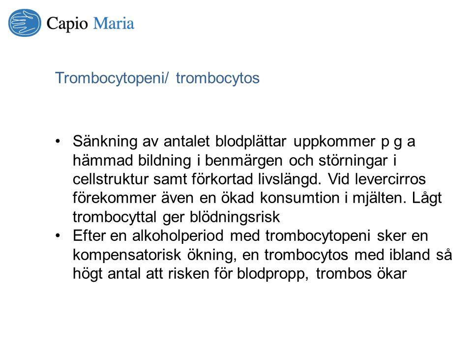 Trombocytopeni/ trombocytos Sänkning av antalet blodplättar uppkommer p g a hämmad bildning i benmärgen och störningar i cellstruktur samt förkortad l