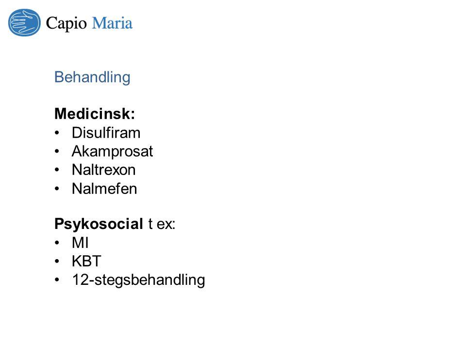 Medicinsk: Disulfiram Akamprosat Naltrexon Nalmefen Psykosocial t ex: MI KBT 12-stegsbehandling