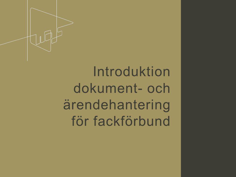 Introduktion dokument- och ärendehantering för fackförbund