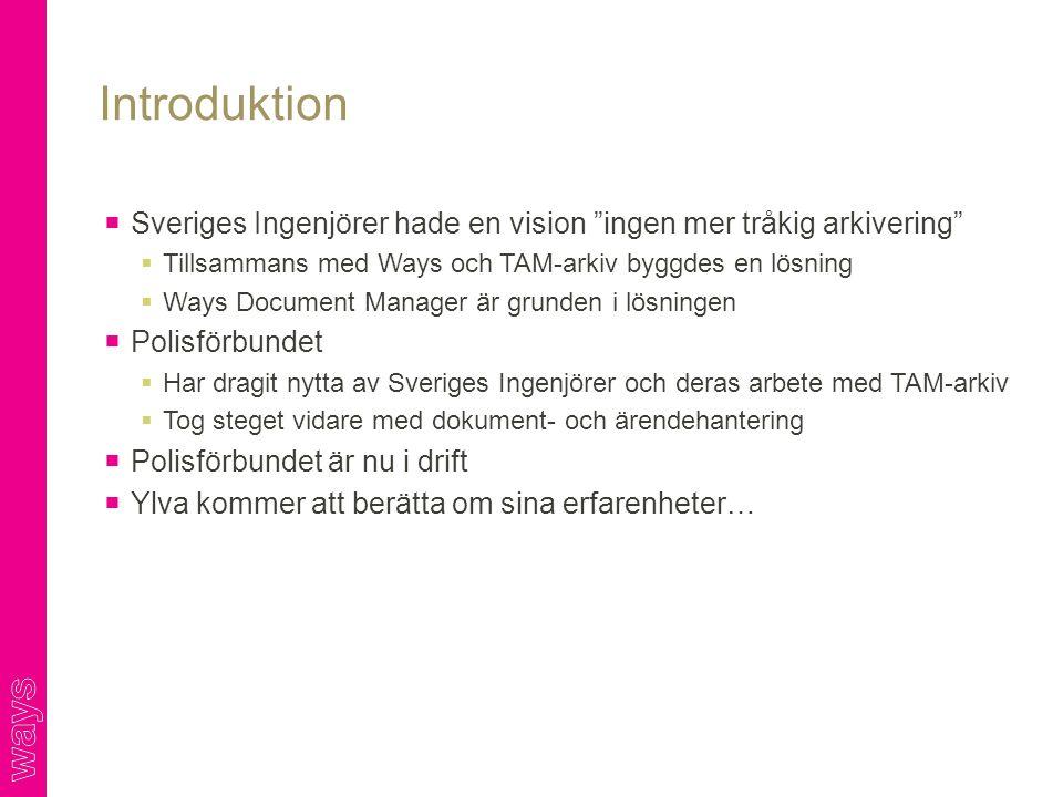 """ Sveriges Ingenjörer hade en vision """"ingen mer tråkig arkivering""""  Tillsammans med Ways och TAM-arkiv byggdes en lösning  Ways Document Manager är"""