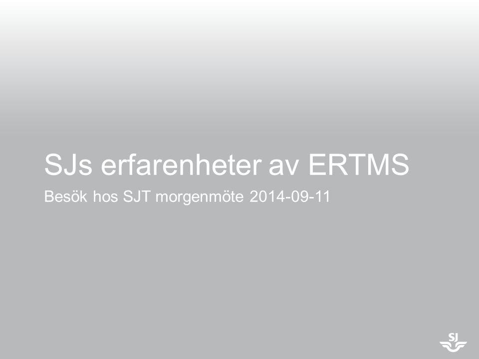 SJs erfarenheter av ERTMS Besök hos SJT morgenmöte 2014-09-11