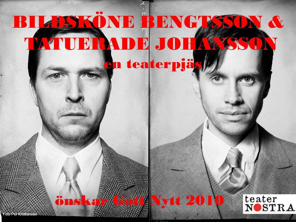 BILDSKÖNE BENGTSSON & TATUERADE JOHANSSON en teaterpjäs önskar Gott Nytt 2010 Foto Per Kristiansen