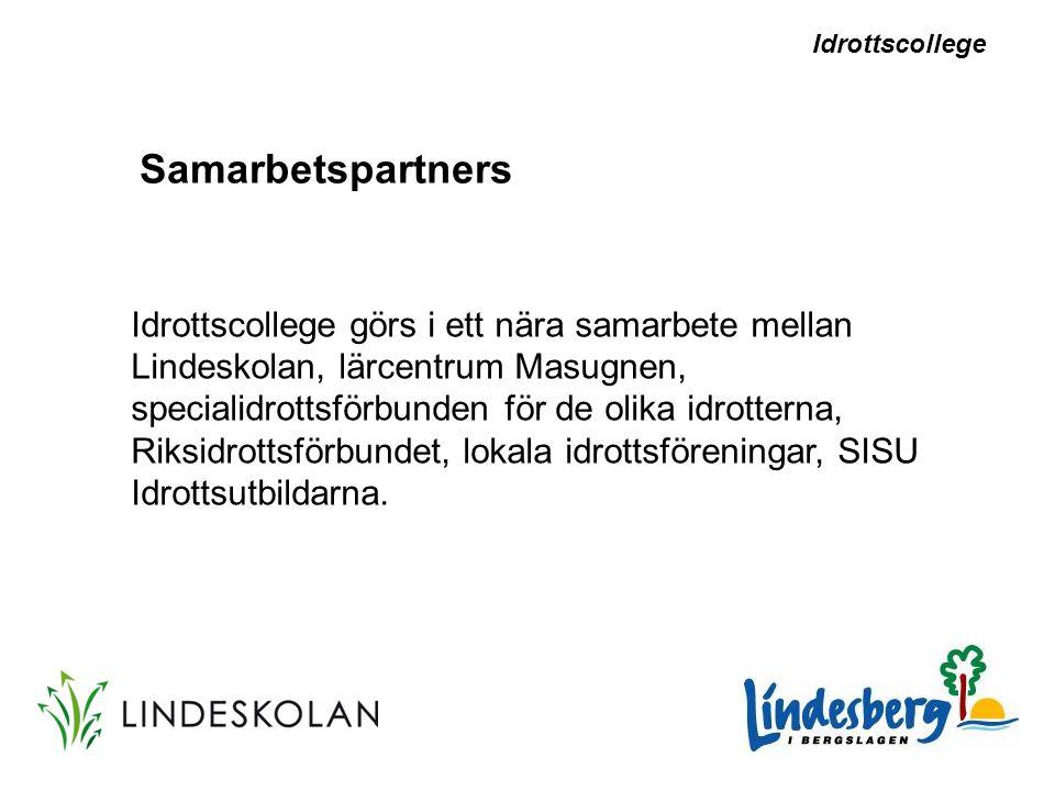 Idrottscollege görs i ett nära samarbete mellan Lindeskolan, lärcentrum Masugnen, specialidrottsförbunden för de olika idrotterna, Riksidrottsförbunde
