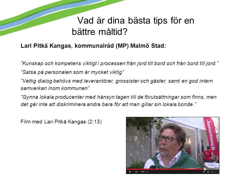 """Vad är dina bästa tips för en bättre måltid? Lari Pitkä Kangas, kommunalråd (MP) Malmö Stad: """"Kunskap och kompetens viktigt i processen från jord till"""