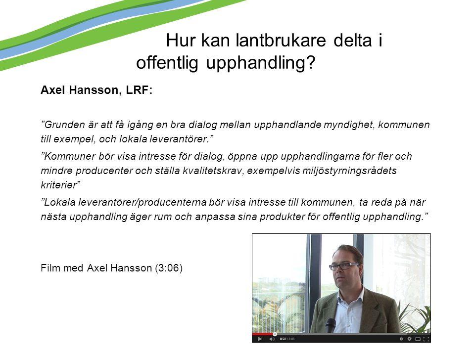 """Hur kan lantbrukare delta i offentlig upphandling? Axel Hansson, LRF: """"Grunden är att få igång en bra dialog mellan upphandlande myndighet, kommunen t"""