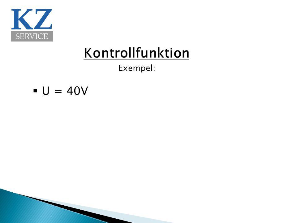 Kontrollfunktion  U = 40V Exempel: