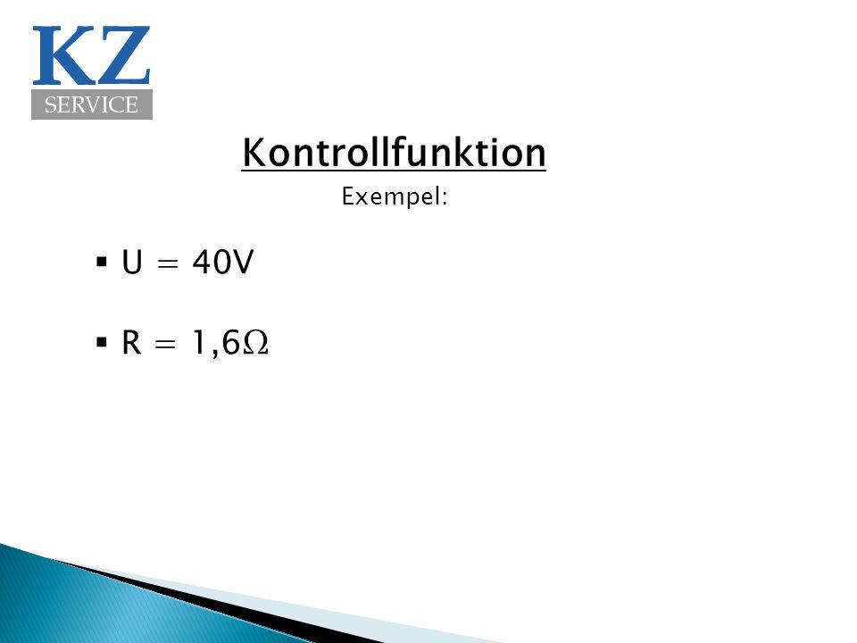 Kontrollfunktion  U = 40V  R = 1,6Ω Exempel: