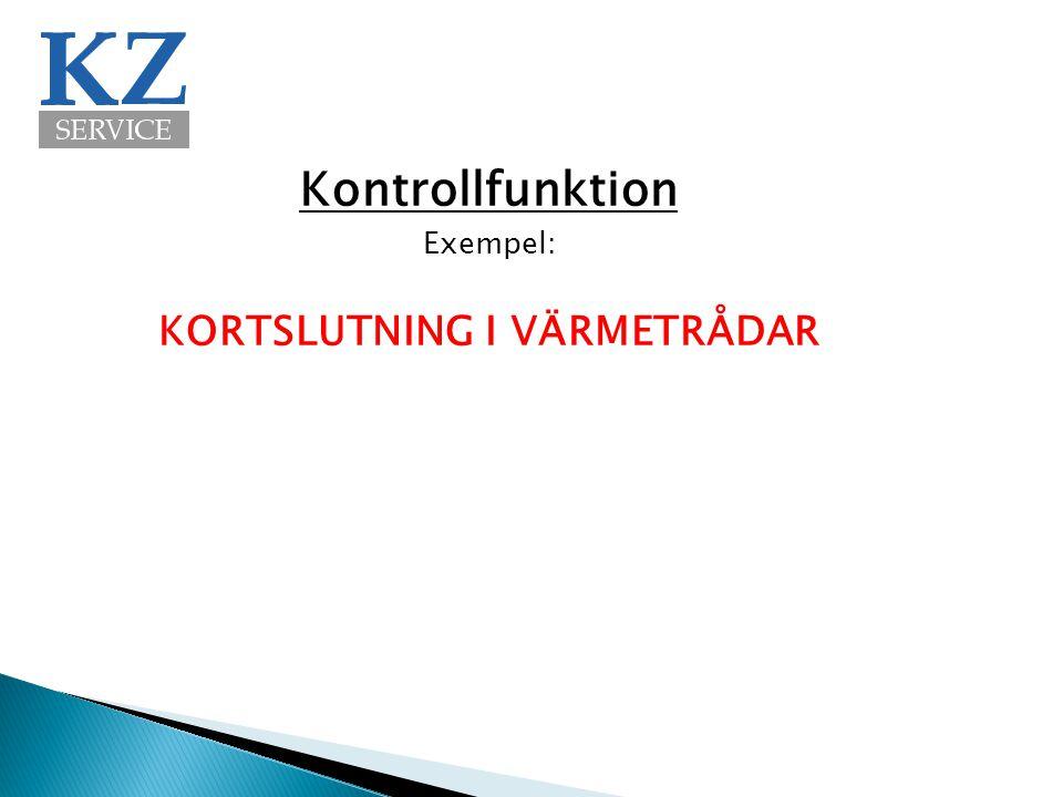 Kontrollfunktion KORTSLUTNING I VÄRMETRÅDAR Exempel: