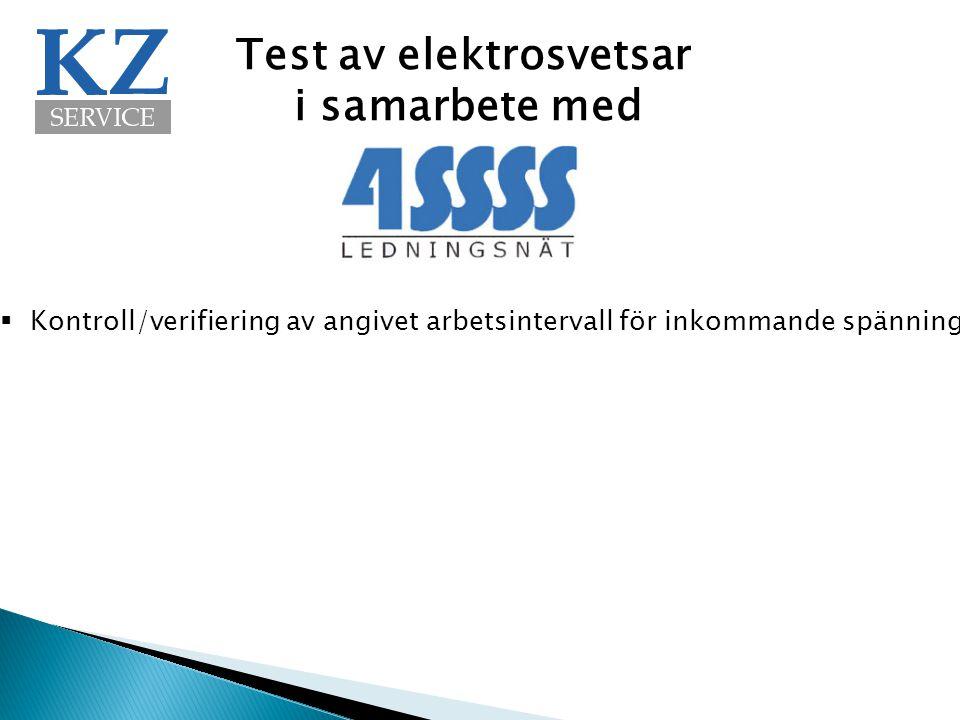 Test av elektrosvetsar i samarbete med  Kontroll/verifiering av angivet arbetsintervall för inkommande spänning