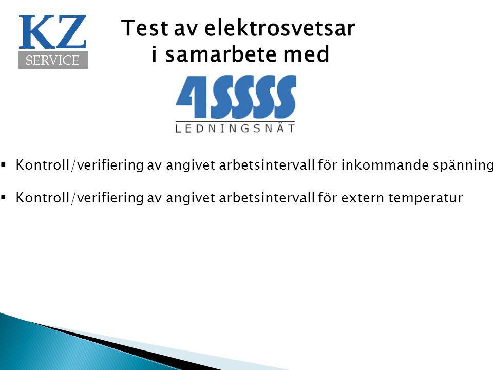 Test av elektrosvetsar i samarbete med  Kontroll/verifiering av angivet arbetsintervall för inkommande spänning  Kontroll/verifiering av angivet arbetsintervall för extern temperatur