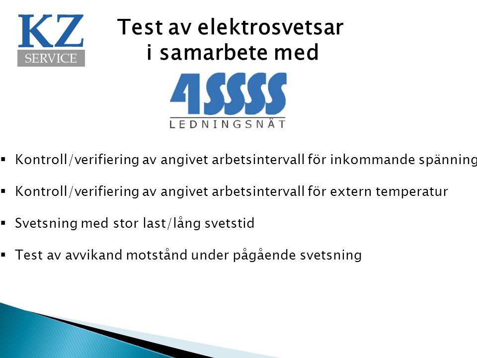 Test av elektrosvetsar i samarbete med  Kontroll/verifiering av angivet arbetsintervall för inkommande spänning  Kontroll/verifiering av angivet arbetsintervall för extern temperatur  Svetsning med stor last/lång svetstid  Test av avvikand motstånd under pågående svetsning