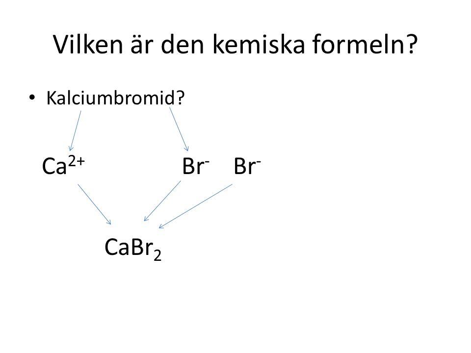 Vilken är den kemiska formeln? Magnesiumoxid? Mg 2+ O 2- MgO