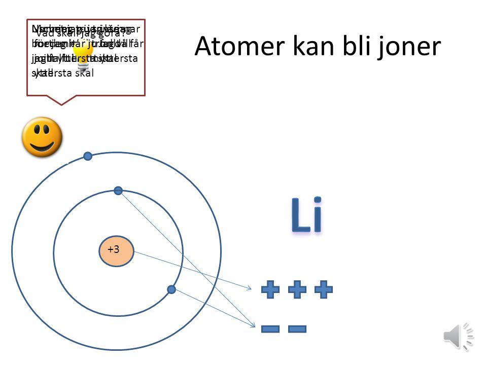 Atomer kan bli joner +3 Usch jag trivs inte med mitt liv.