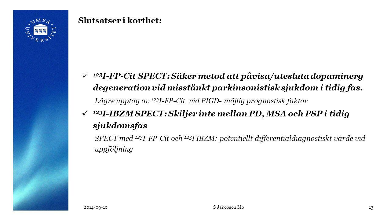Slutsatser i korthet: 123 I-FP-Cit SPECT: Säker metod att påvisa/utesluta dopaminerg degeneration vid misstänkt parkinsonistisk sjukdom i tidig fas. L
