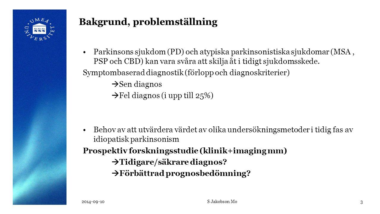 Bakgrund, problemställning Parkinsons sjukdom (PD) och atypiska parkinsonistiska sjukdomar (MSA, PSP och CBD) kan vara svåra att skilja åt i tidigt sj