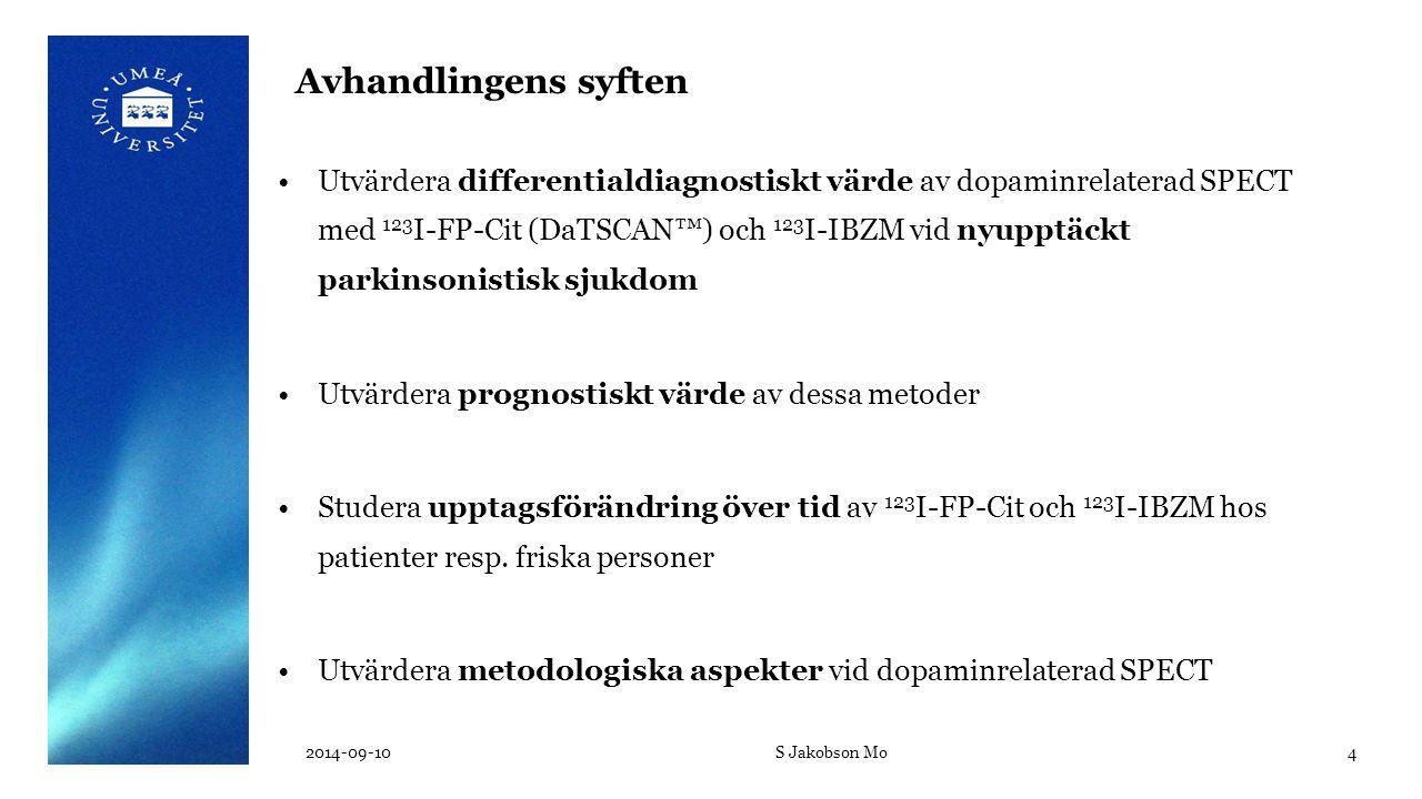 Avhandlingens syften Utvärdera differentialdiagnostiskt värde av dopaminrelaterad SPECT med 123 I-FP-Cit (DaTSCAN™) och 123 I-IBZM vid nyupptäckt park