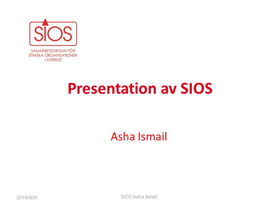 Presentation av SIOS Asha Ismail 20140930 SIOS Asha Ismail