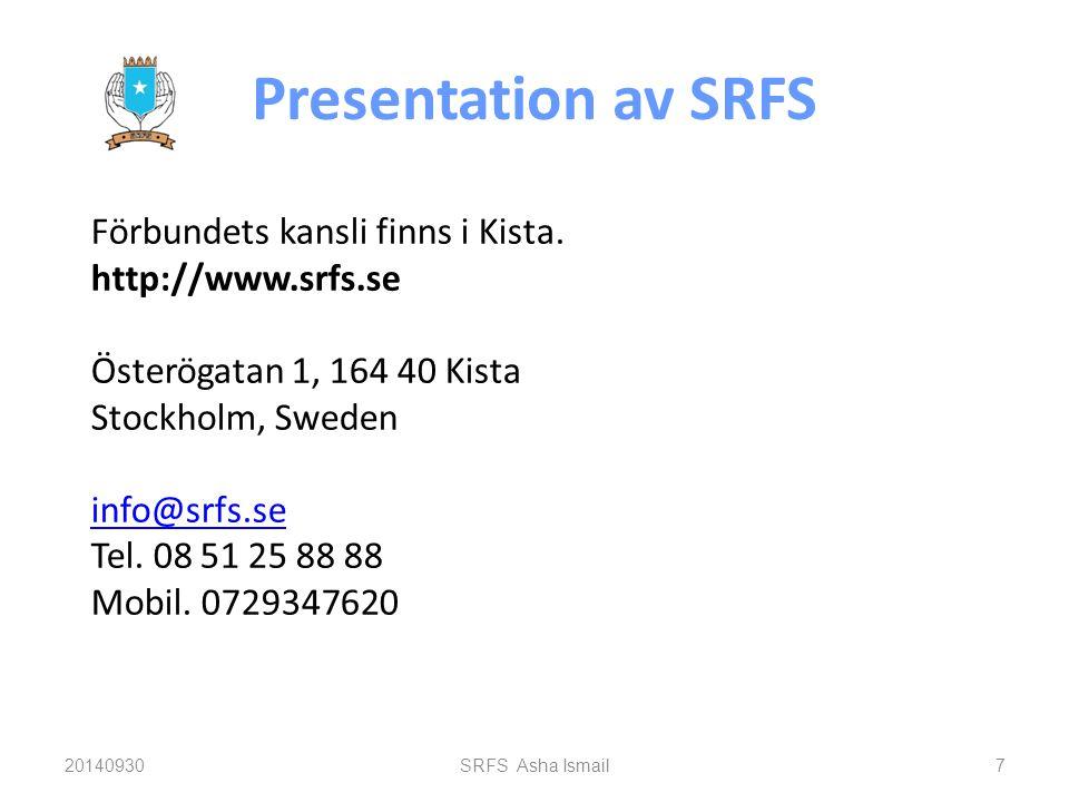 Presentation av SRFS Förbundets kansli finns i Kista.