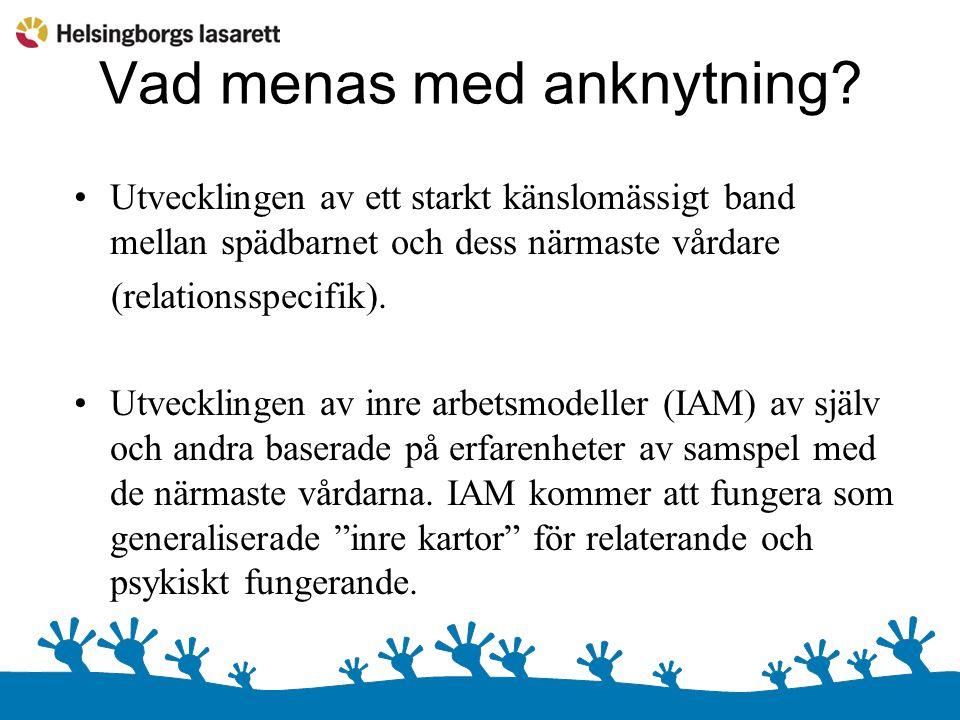 Omvårdnad och anknytningsmönster Lyhörd och förutsägbar trygg Icke lyhörd o.
