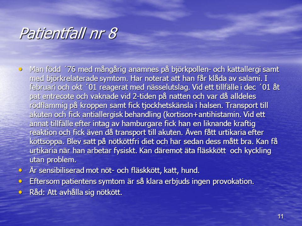 10 Patientfall 7 Kvinna född 1977 med komplicerade födoämnesrelaterade problem från mag/tarmkanalen, övre och nedre luftvägar samt huden. Har även fåt
