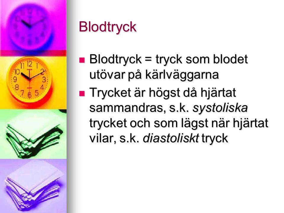 Blodtryck Blodtryck = tryck som blodet utövar på kärlväggarna Blodtryck = tryck som blodet utövar på kärlväggarna Trycket är högst då hjärtat sammandr