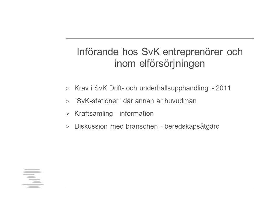 Införande hos SvK entreprenörer och inom elförsörjningen > Krav i SvK Drift- och underhållsupphandling - 2011 > SvK-stationer där annan är huvudman > Kraftsamling - information > Diskussion med branschen - beredskapsåtgärd