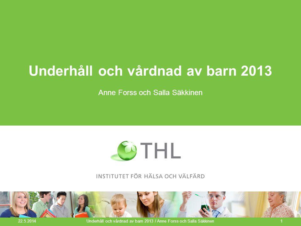 Antalet familjerättsliga avtal som fastställts av socialväsendet 2000–2013 Underhåll och vårdnad av barn 2013 / Anne Forss och Salla Säkkinen2 Källa: Underhåll och vårdnad av barn, THL 22.5.2014