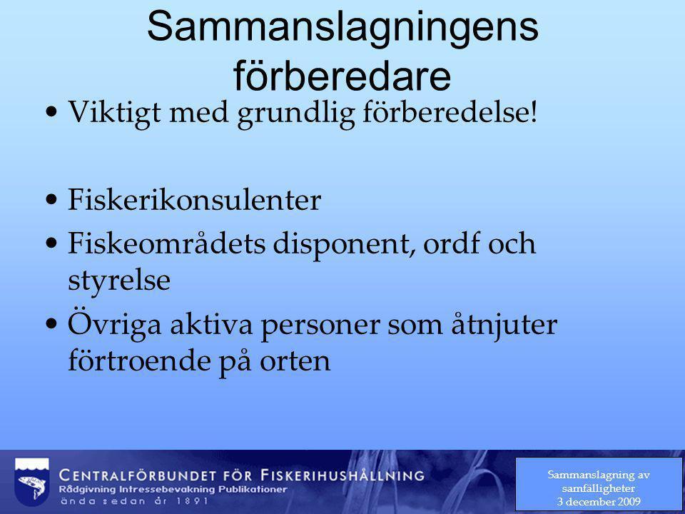 Sammanslagning av samfälligheter 3 december 2009 Sammanslagningens förberedare Viktigt med grundlig förberedelse.