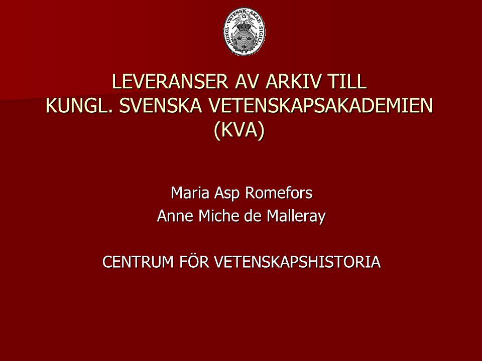 LEVERANSER AV ARKIV TILL KUNGL.