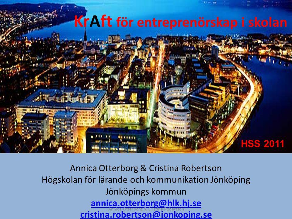 KrAft för entreprenörskap i skolan Annica Otterborg & Cristina Robertson Högskolan för lärande och kommunikation Jönköping Jönköpings kommun annica.ot