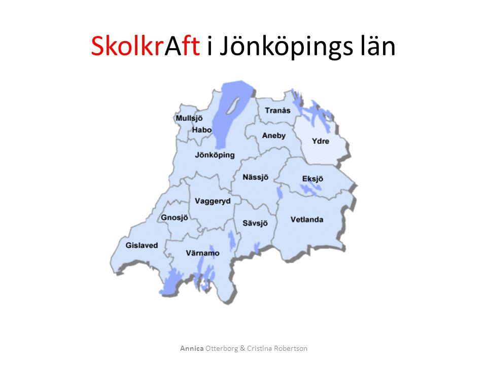 SkolkrAft i Jönköpings län Annica Otterborg & Cristina Robertson