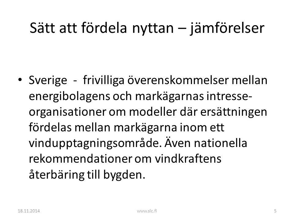 Sätt att fördela nyttan – jämförelser Sverige - frivilliga överenskommelser mellan energibolagens och markägarnas intresse- organisationer om modeller där ersättningen fördelas mellan markägarna inom ett vindupptagningsområde.