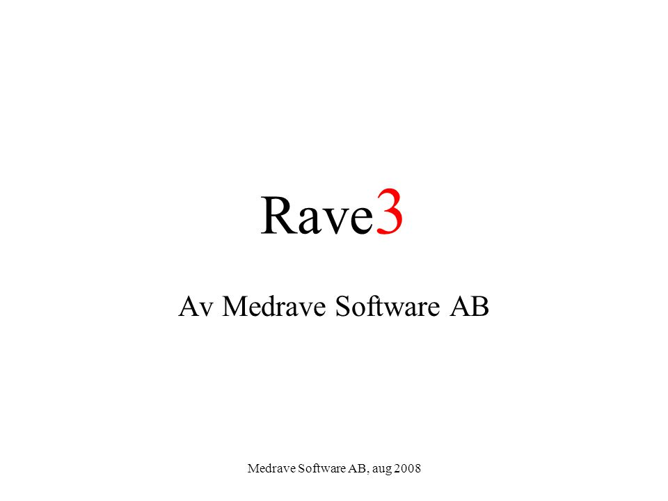 Medrave Software AB, aug 2008 Rave3 - Resultatrapporten för primärvården Sjukvårdsledningen får tillgång till överenskomna indikatorer för uppföljning av verksamheterna aggregerat för ett landsting eller en region.