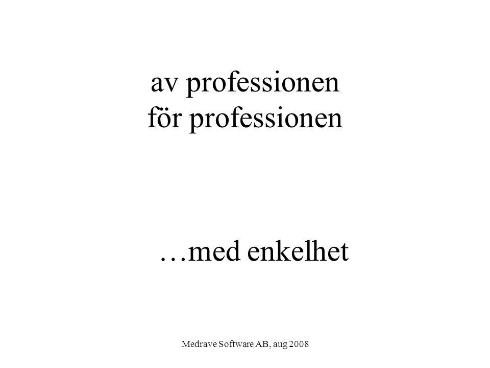 Medrave Software AB, aug 2008 av professionen för professionen …med enkelhet