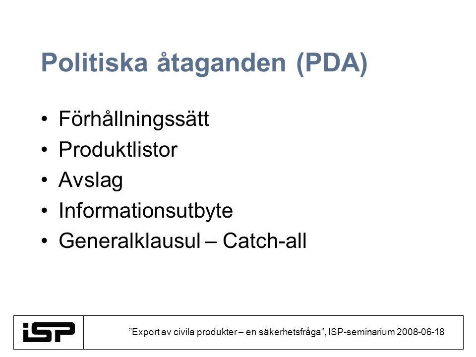 Export av civila produkter – en säkerhetsfråga , ISP-seminarium 2008-06-18 Regelverk (PDA) EG- förordn.
