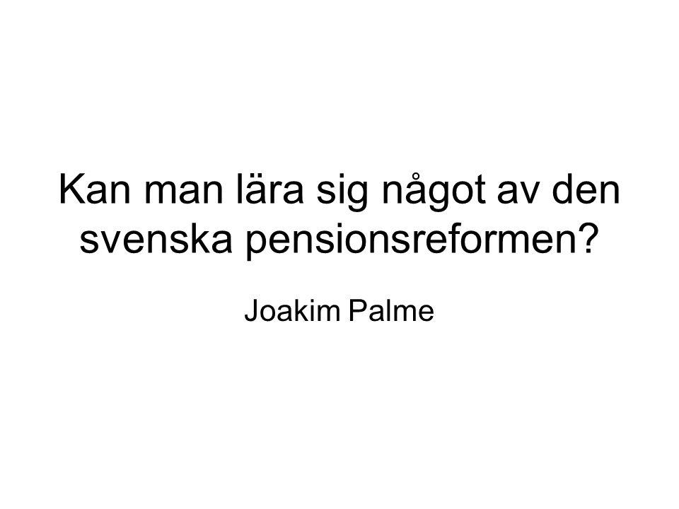 Kan man lära sig något av den svenska pensionsreformen? Joakim Palme