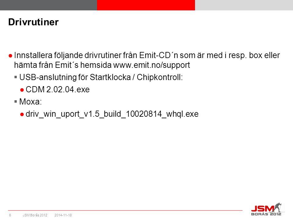 JSM Borås 2012 Drivrutiner ●Innstallera följande drivrutiner från Emit-CD´n som är med i resp.