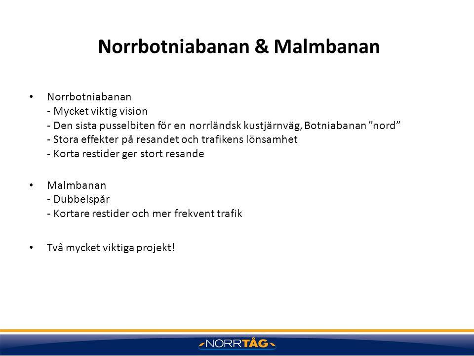 """Norrbotniabanan & Malmbanan Norrbotniabanan - Mycket viktig vision - Den sista pusselbiten för en norrländsk kustjärnväg, Botniabanan """"nord"""" - Stora e"""