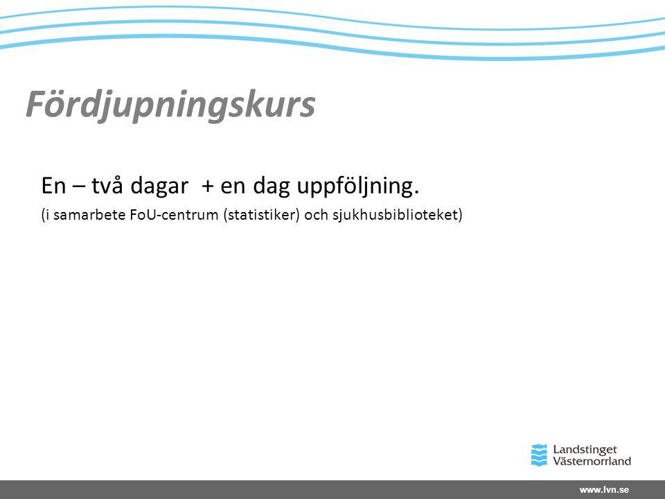 www.lvn.se Fördjupningskurs En – två dagar + en dag uppföljning.