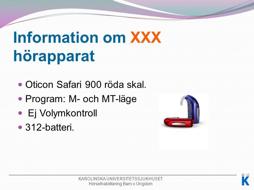Information om XXX hörapparat Oticon Safari 900 röda skal.