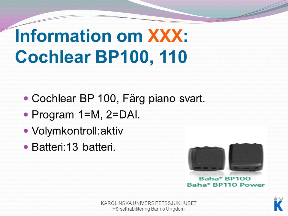 Information om XXX: Cochlear BP100, 110 Cochlear BP 100, Färg piano svart.
