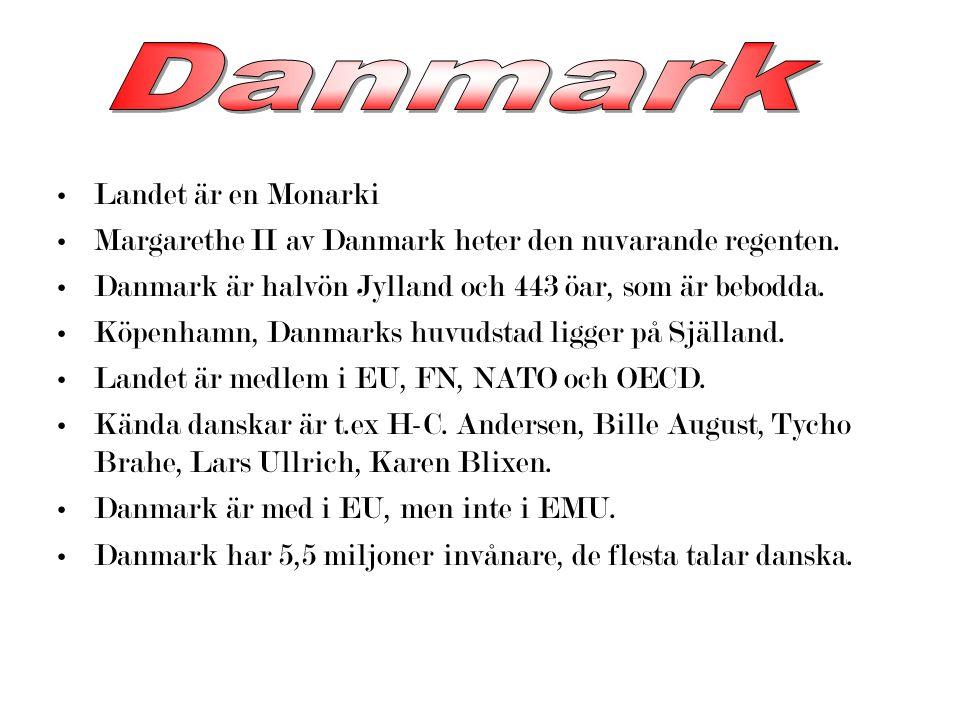 Landet är en Monarki Margarethe II av Danmark heter den nuvarande regenten.