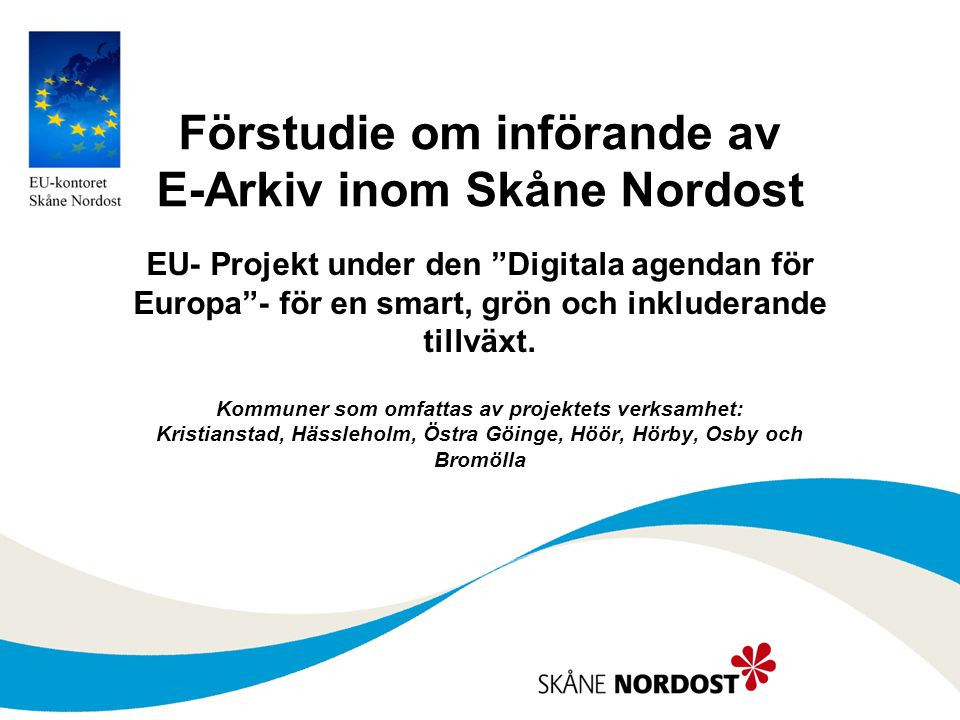 """Förstudie om införande av E-Arkiv inom Skåne Nordost EU- Projekt under den """"Digitala agendan för Europa""""- för en smart, grön och inkluderande tillväxt"""