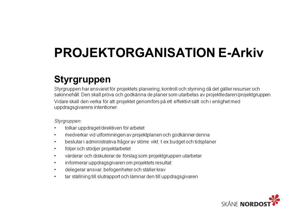 PROJEKTORGANISATION E-Arkiv Styrgruppen Styrgruppen har ansvaret för projektets planering, kontroll och styrning då det gäller resurser och sakinnehål