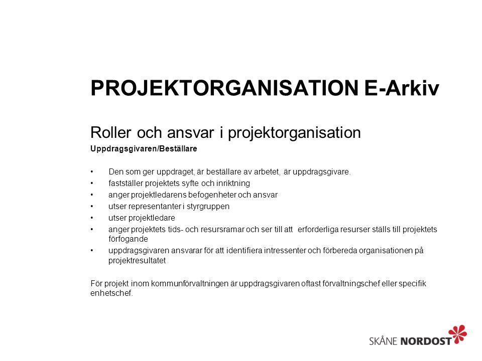 PROJEKTORGANISATION E-Arkiv Styrgruppen Styrgruppen har ansvaret för projektets planering, kontroll och styrning då det gäller resurser och sakinnehåll.
