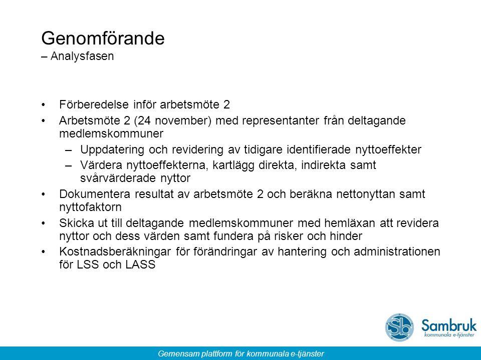 Gemensam plattform för kommunala e-tjänster Genomförande – Analysfasen Förberedelse inför arbetsmöte 2 Arbetsmöte 2 (24 november) med representanter f