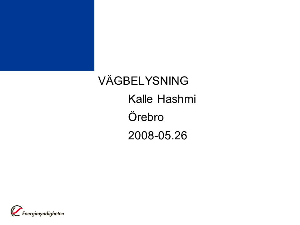 VÄGBELYSNING Kalle Hashmi Örebro 2008-05.26