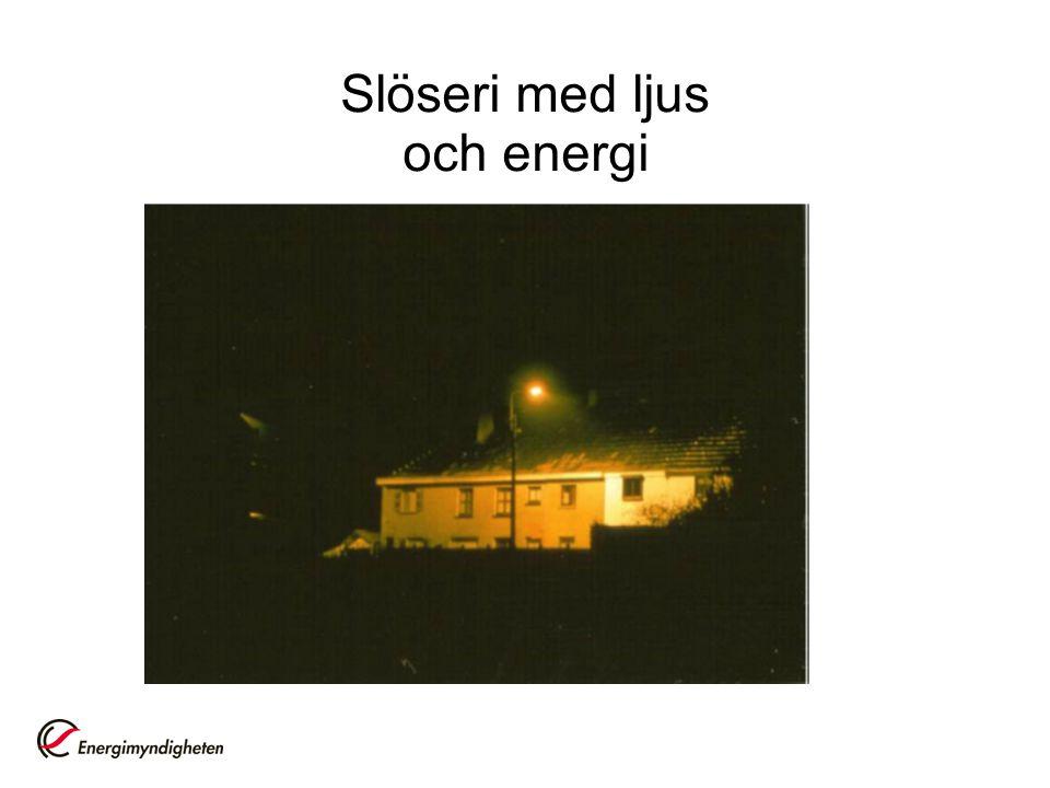 Slöseri med ljus och energi