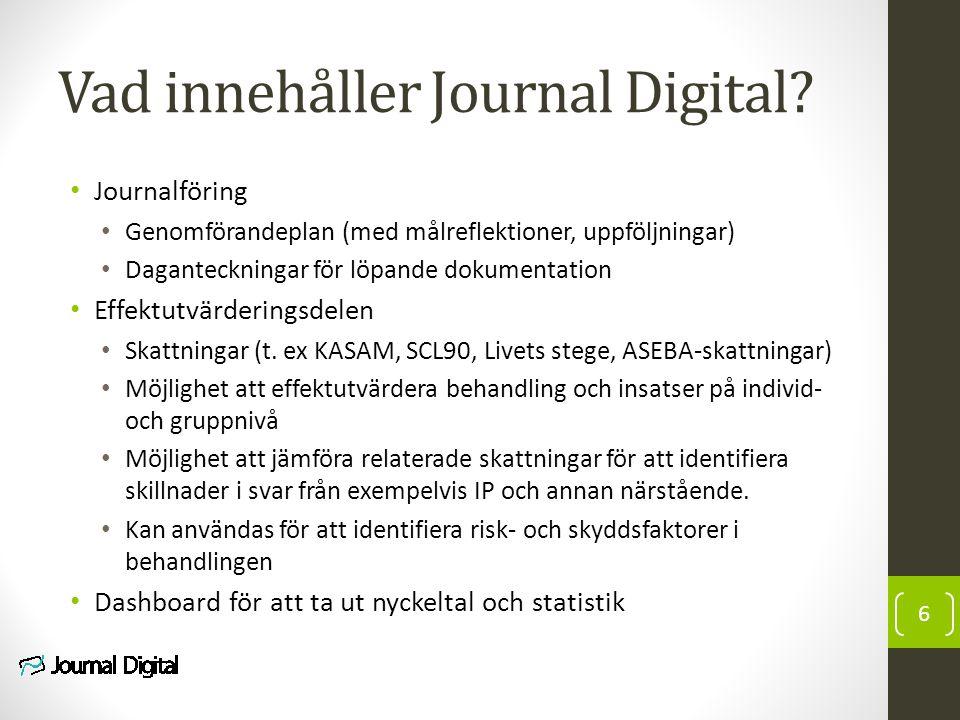 Vad innehåller Journal Digital? Journalföring Genomförandeplan (med målreflektioner, uppföljningar) Daganteckningar för löpande dokumentation Effektut