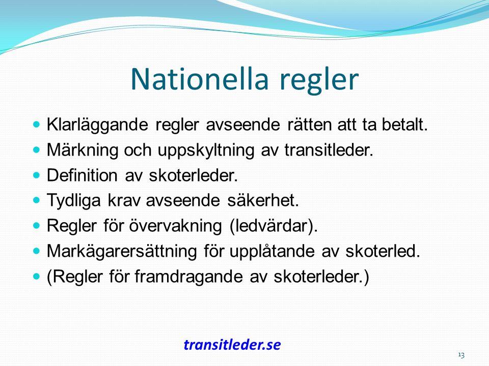 Nationella regler Klarläggande regler avseende rätten att ta betalt. Märkning och uppskyltning av transitleder. Definition av skoterleder. Tydliga kra